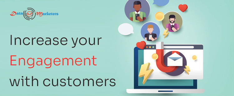 Increase Your Engagement With Customers | Data Marketers Group