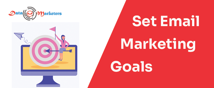 Set Email Marketing Goals | Data Marketers Group