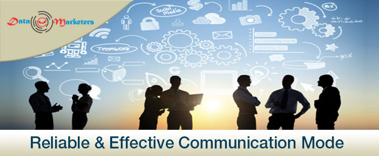 Reliable and Effective Communication mode | Data Marketers Group