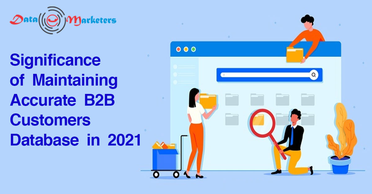 Significance of Maintaining Accurate B2B Customers Database in 2021 | Data Marketers Group