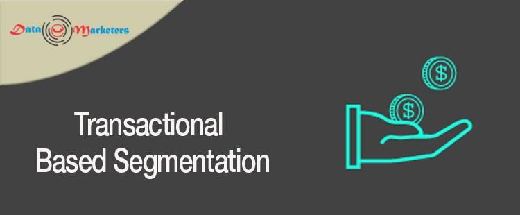 Transactional Based Segmentation | Data Marketers Group