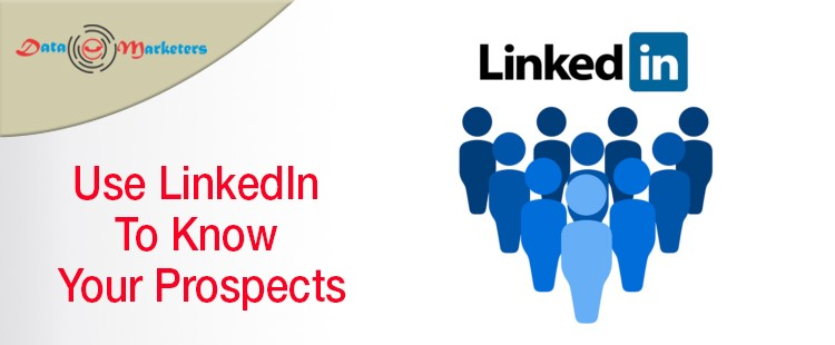 Use LinkedIn To Know Your Prospects | Data Marketers Group