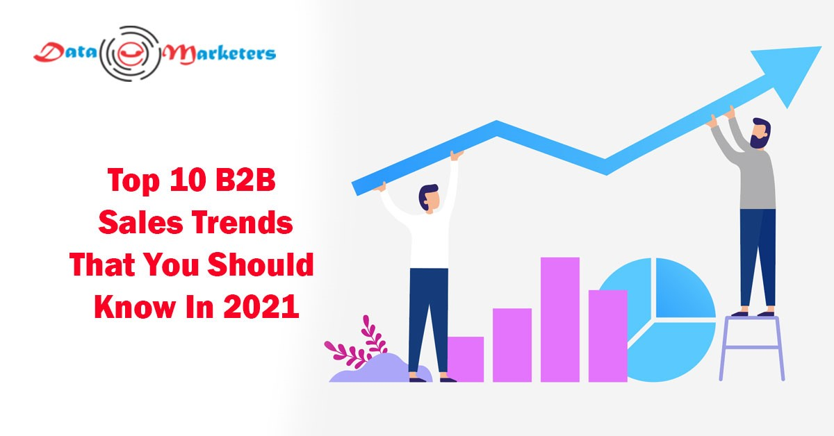 Top 10 B2B Sales Trends | Data Marketers Group