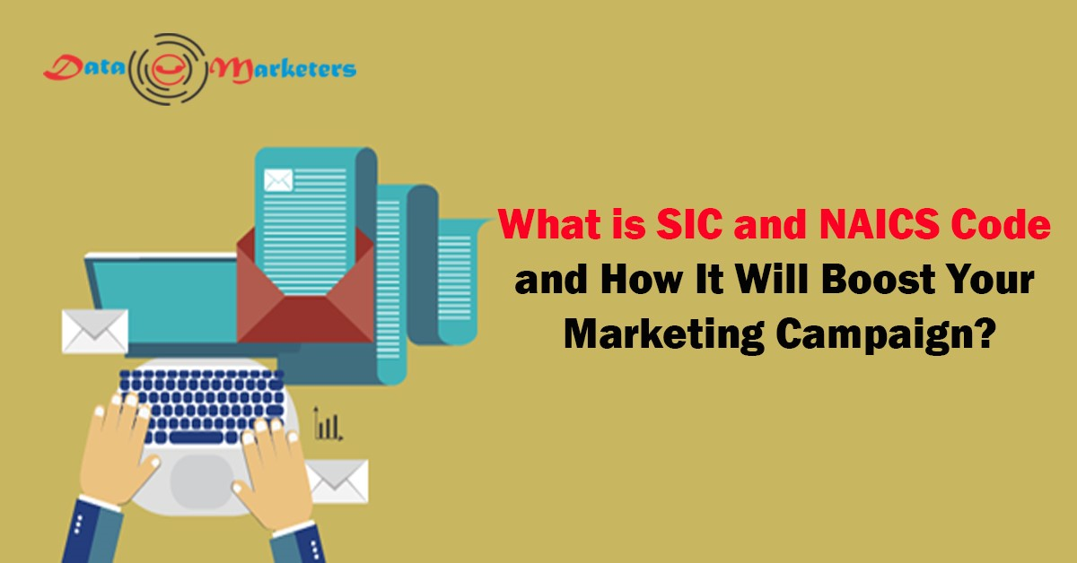 SIC and NAICS Code and How It Will Boost Your Marketing Campaign   Data Marketers Group