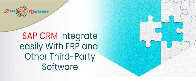 SAP CRM Integrates Easily With ERP and Third Party Software   Data Marketers Group