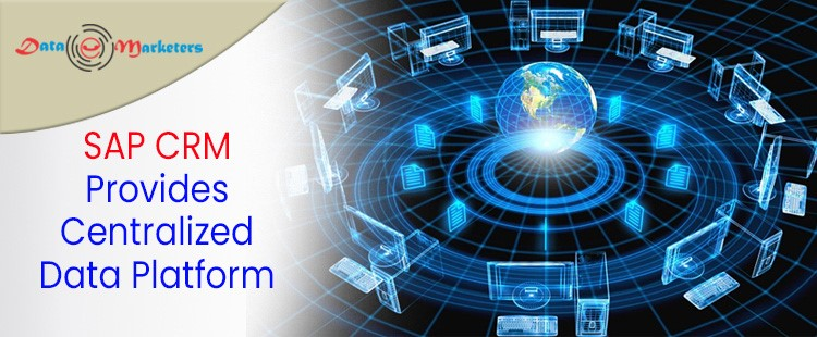 Centralized Data Platform Using SAP CRM   Data Marketers Group