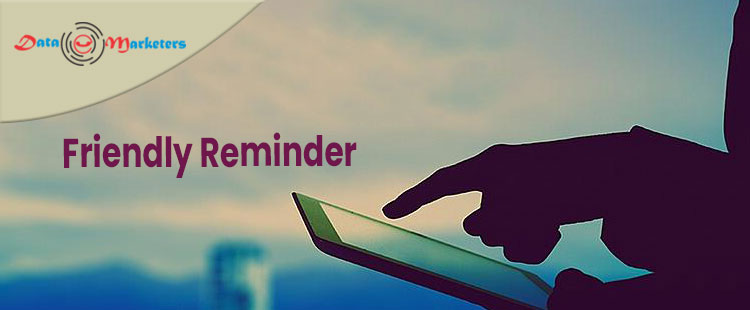 Friendly Reminder | Data Marketers Group