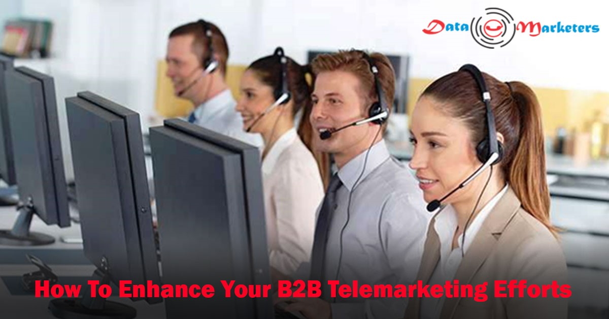 How To Enhance B2B Telemarketing Efforts   Data Marketers Group