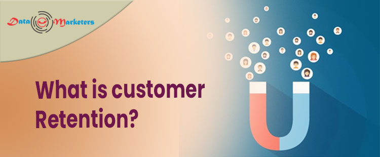 What Is Customer Retention | Data Marketers Group