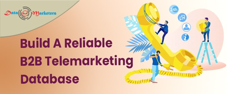 Build A Reliable Telemarketing Database | Data Marketers Group