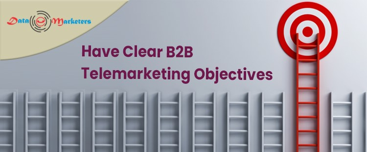 Have Clear Telemarketing Objectives   Data Marketers Group
