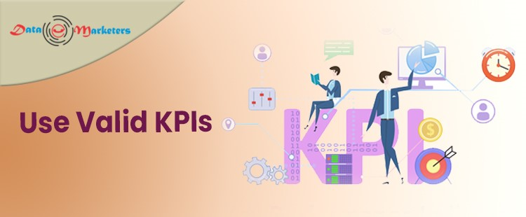 Use Valid KPIs   Data Marketers Group