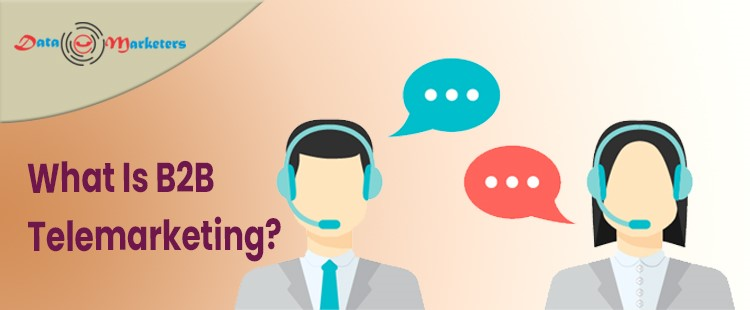 What Is B2B Telemarketing   Data Marketers Group