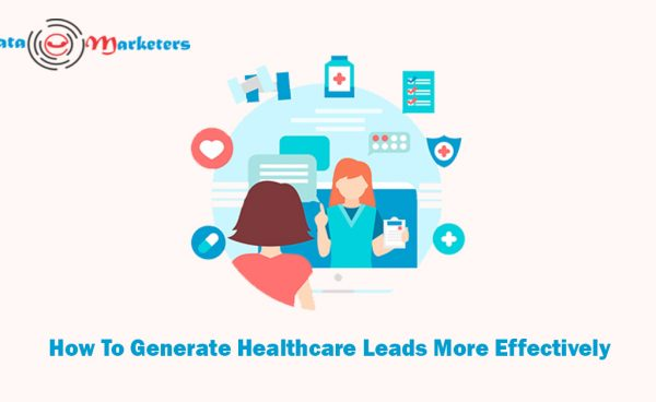 How To Generate Healthcare Leads More Effectively   Data Marketers Group