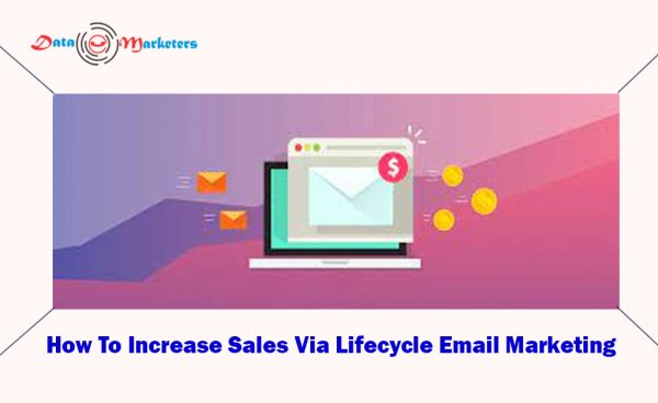 How To Increase Sales Via Lifecycle Email Marketing   Data Marketers Group