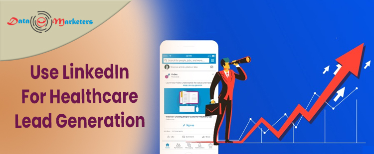 Use LinkedIn For Healthcare Lead Generation | Data Marketers Group
