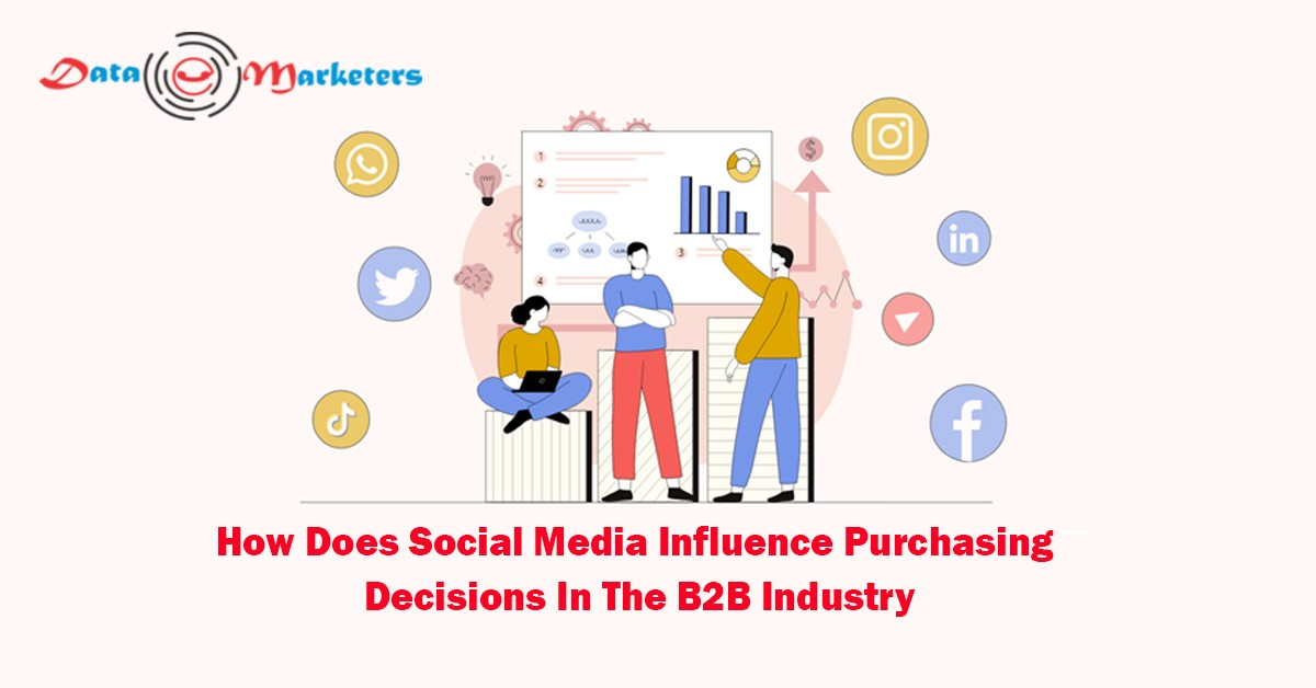 Social Media Influence On Purchasing Decisions In B2B Industry | Data Marketers Group