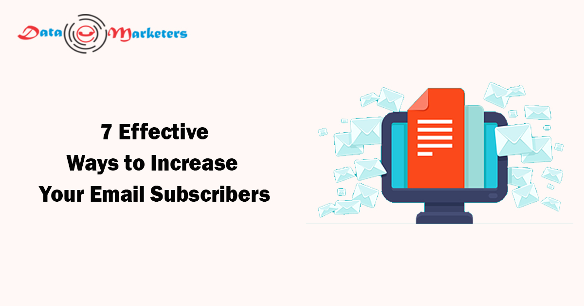 7 Effective Ways To Increase Your Email Subscribers   Data Marketers Group