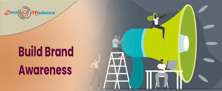 Build Brand Awareness   Data Marketers Group