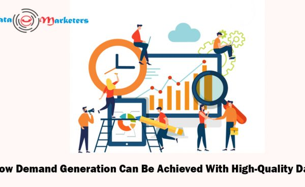 How Demand Generation Can Be Achieved With High Quality Data   Data Marketers Group