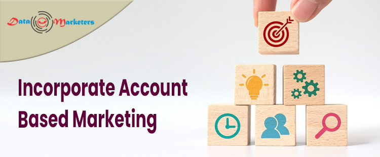 Incorporate Account Based Marketing   Data Marketers Group