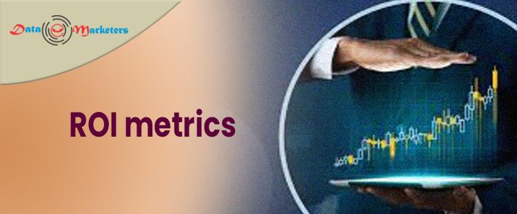 ROI Metrics   Data Marketers Group