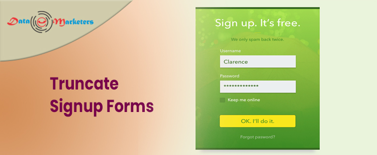 Truncate Signup Forms   Data Marketers Group