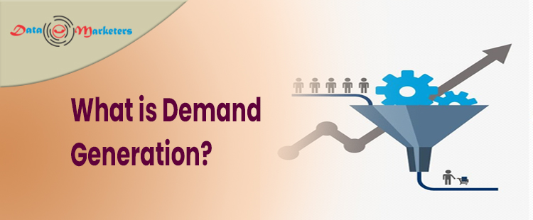 What Is Demand Generation   Data Marketers Group